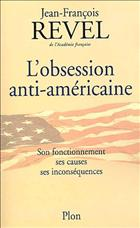 Couverture L'OBSESSION ANTI-AMERICAINE
