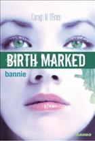 Birth marked : Bannie tome 2